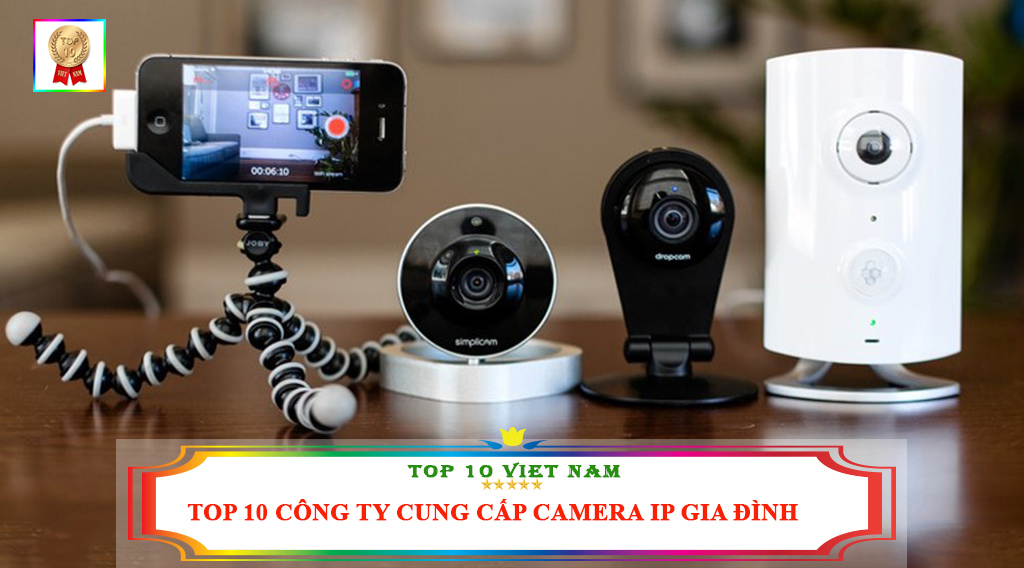 top-10-cong-ty-cung-cap-camera-ip-gia-dinh-chat-luong