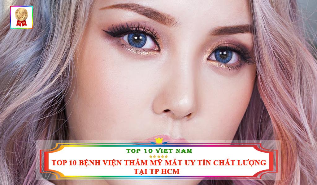 TOP 10 BỆNH VIỆN THẨM MỸ MẮT UY TÍN CHẤT LƯỢNG TẠI TP HCM