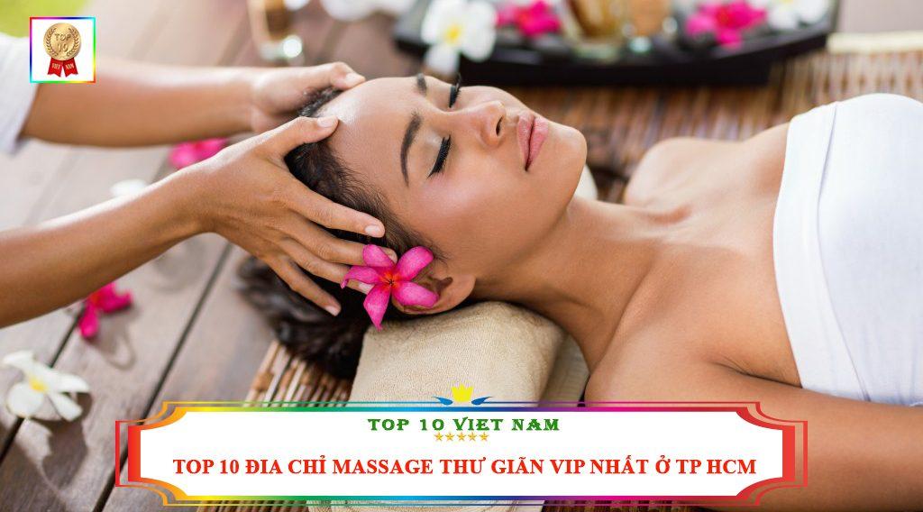 TOP 10 ĐỊA CHỈ MASSAGE THƯ GIÃN VIP NHẤT Ở TP HCM