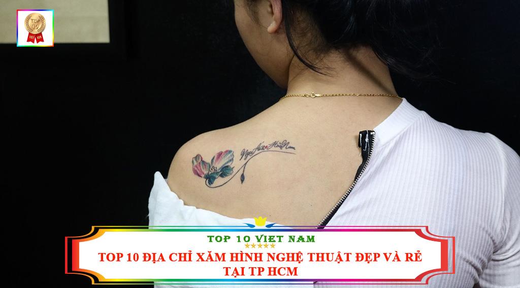 TOP 10 ĐỊA CHỈ XĂM HÌNH NGHỆ THUẬT ĐẸP VÀ RẺ TẠI TP HCM