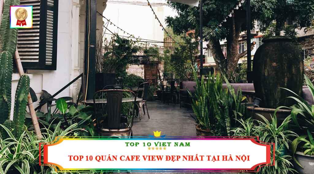 TOP 10 QUÁN CAFE VIEW ĐẸP NHẤT TẠI HÀ NỘI