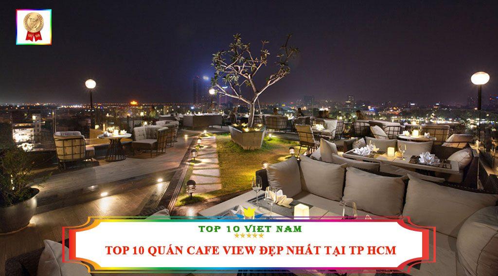 TOP 10 QUÁN CAFE VIEW ĐẸP NHẤT TẠI TP HCM