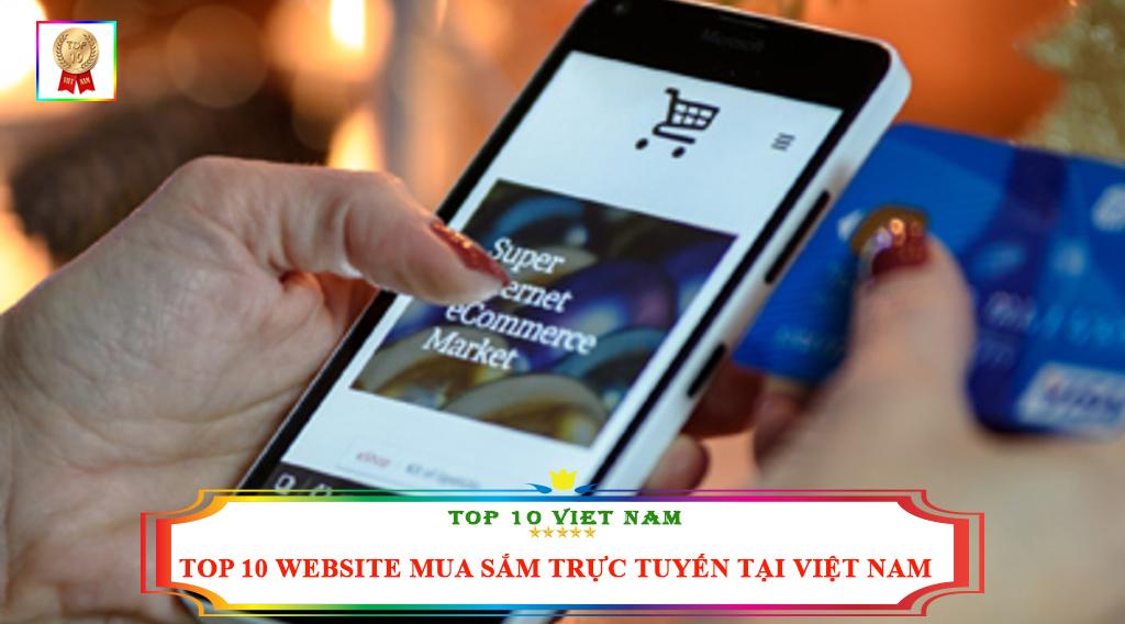 TOP 10 WEBSITE MUA SẮM TRỰC TUYẾN TẠI VIỆT NAM