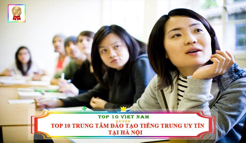 TOP 10 TRUNG TÂM ĐÀO TẠO TIẾNG TRUNG UY TÍN NHẤT HÀ NỘI