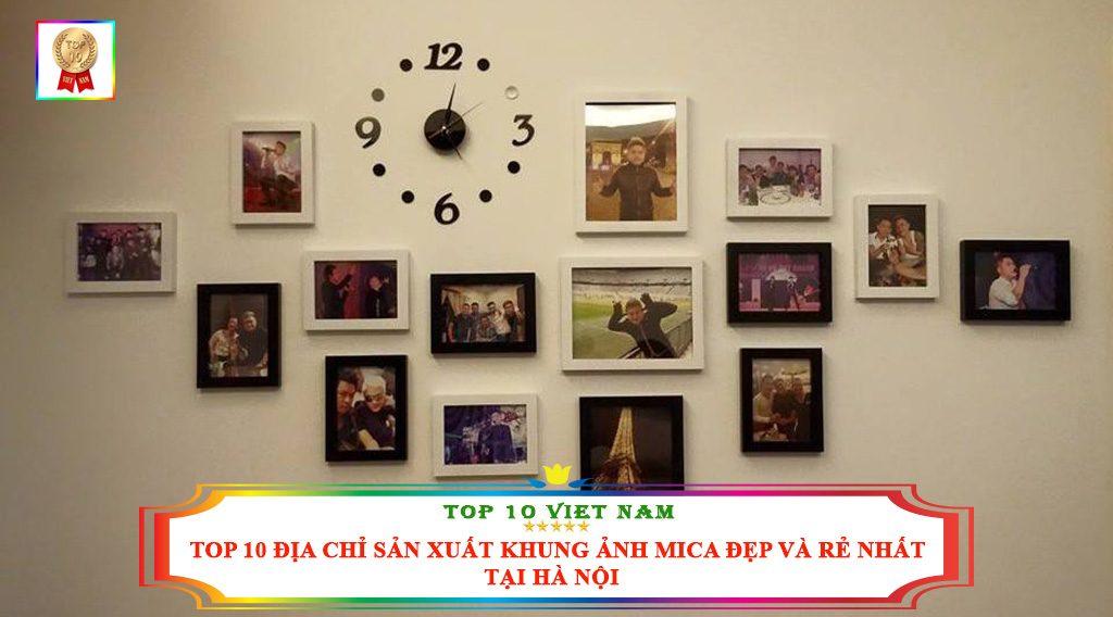 TOP 10 ĐỊA CHỈ SẢN XUẤT KHUNG ẢNH MICA ĐẸP VÀ RẺ NHẤT TẠI HÀ NỘI