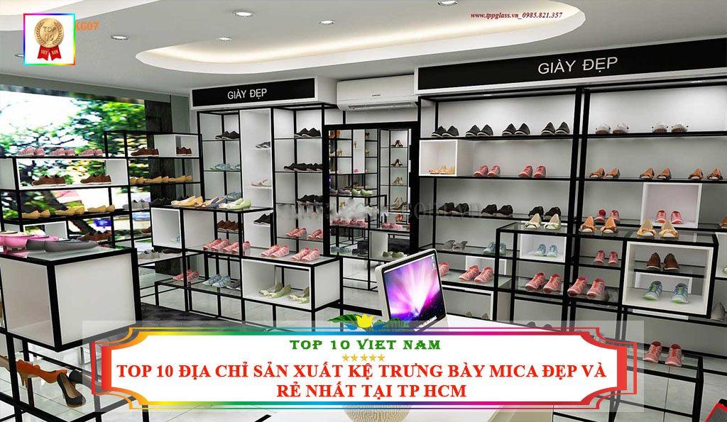 TOP 10 ĐỊA CHỈ SẢN XUẤT KỆ TRƯNG BÀY MICA ĐẸP VÀ RẺ NHẤT TẠI TP HCM