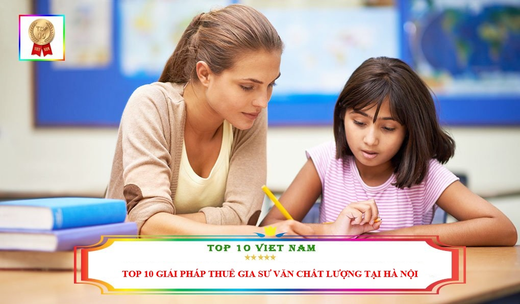 top-10-giai-phap-thue-gia-su-van-chat-luong-tại-ha-noi