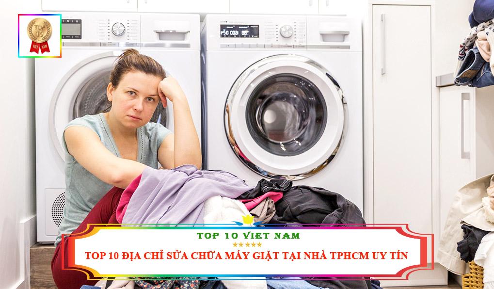 Đơn vị sửa chữa máy giặt tại nhà uy tín tại TPHCM